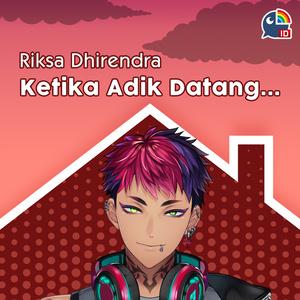 Voice Riksa Dhirendra : Ketika Adik Datang...