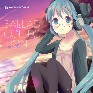 BALLAD COLLECTION [P∴Rhythmatiq]