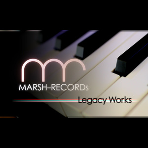 MARSH-RECORDs Legacy Works