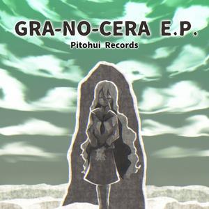 GRA-NO-CERA E.P.
