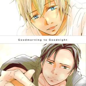 Goodmorning to Goodnight