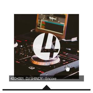 DJ SHINDY - Encore [BOOTH Special Edition]