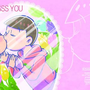 KISSSSS YOU