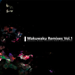 Wakuwaku Remixes Vol.1