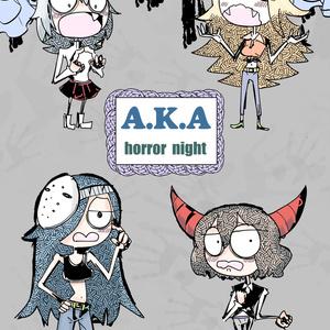 A.K.A horror night