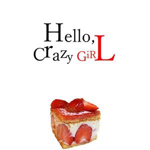 Hello,crazy girl