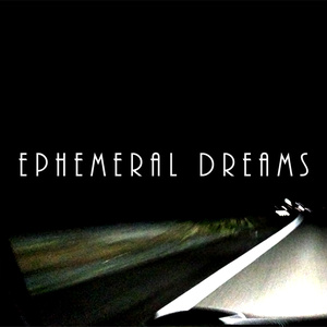 Ephemeral Dreams
