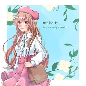 4th Single 「make it」