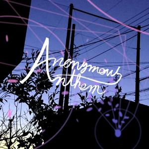 Anonymous Anthem