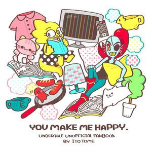 【YOU MAKE ME HAPPY.】