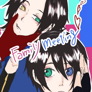 Family meeting♡