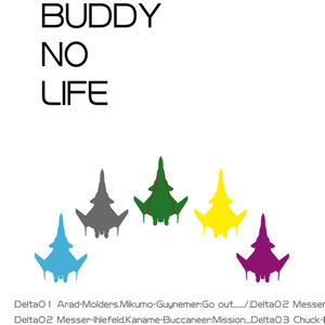NO BUDDY NO LIFE