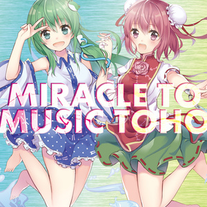 MIRACLE TO MUSIC TOHO