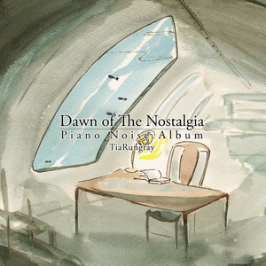 Dawn of The Nostalgia / Tia Rungray