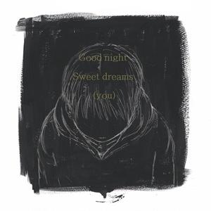 Good night Sweet dreams (you)