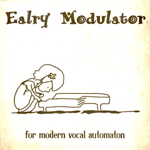 Early Modulator ~for modern vocal automaton~(CD版)
