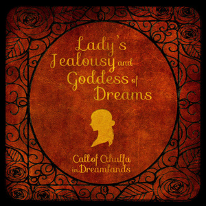 CoC「貴婦人の嫉妬と夢の女神」