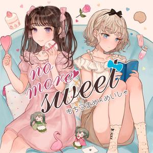 No more sweet