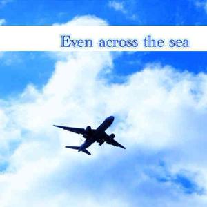 Even across the sea
