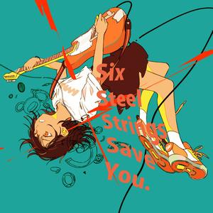 Six Steel Strings Save You.(新ページ:販売中)