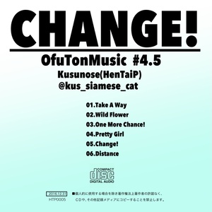 CHANGE! OfuTonMusic #4.5