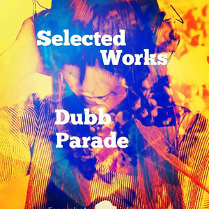 Dubb Parade『Selected Works』(MYWR-167)