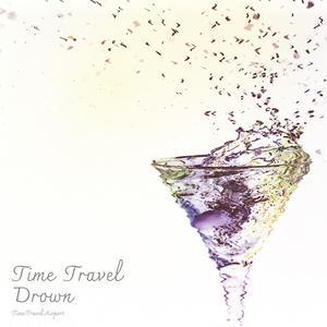 Time Travel Drown