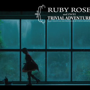 RUBY ROSE and ZWEI TRIVIAL ADVENTURE