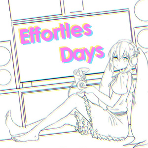 Effortless Days.