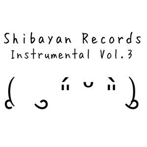 ShibayanRecords Instrumental Vol.3