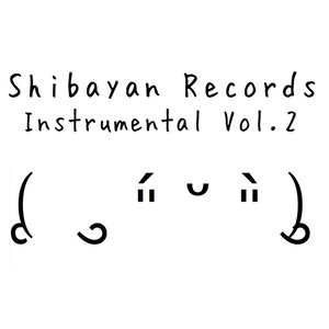 ShibayanRecords Instrumental Vol.2