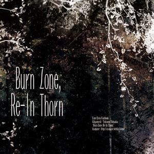 【ギル時】Burn Zone, Re-In Thorn 1