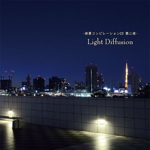 Light Diffusion -夜景コンピレーション 第二夜-