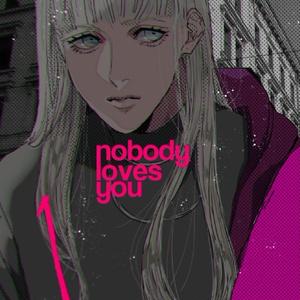 nobody loves you 01