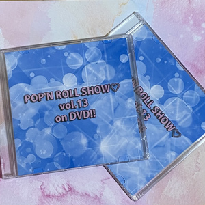 POP'N ROLL SHOW♡ vol.13 on DVD!!