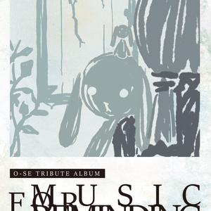 "O-SE TRIBUTE ALBUM ""MUSIC FOR REMINDING"""