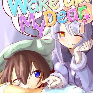 Wake up! My Dear