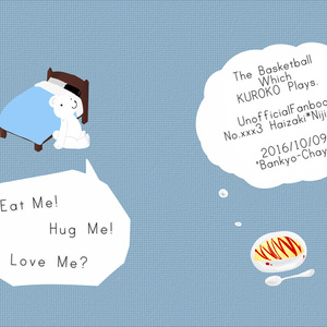 Eat Me! Hug Me! Love Me?