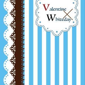 Valentine×Whiteday