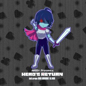 Hero's Return(deltarune BGM Arrange Album)