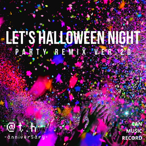 Let's Halloween night -Party Remix ver.20-