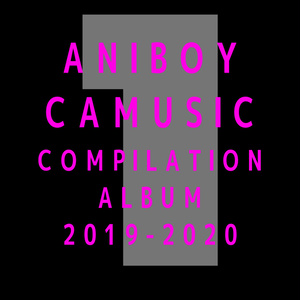 ANIBOY CAMUSIC COMPILATION ALBUM 2019-2020 vo.1