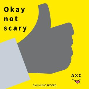 Okay not scary