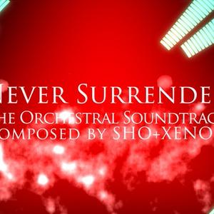 Never Surrender (Original Orchestral Soundtrack)