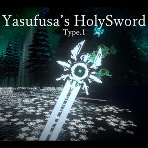 Yasufusa's HolySword Type.1 (前提アセット必須)