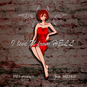 I love U from Hell/DES_products featuring MEIKO