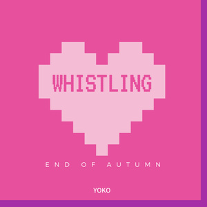 WHISTLING - end of autumn