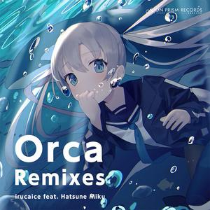 [DL版] Orca Remixes