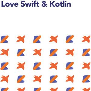 Love Swift & Kotlin #1