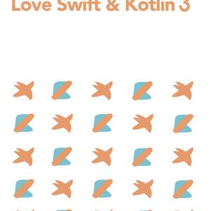 Love Swift & Kotlin #3